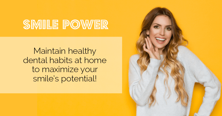 Maintain healthy dental habits at home to maximize your smile's potential.